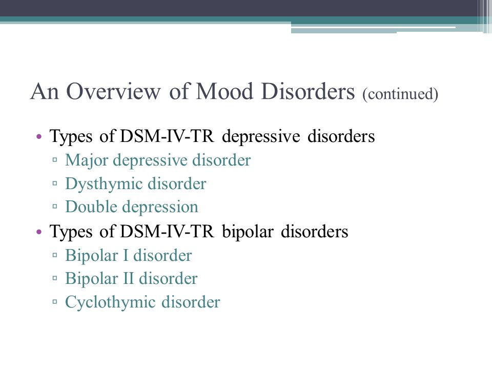 An Overview of Mood Disorders (continued)