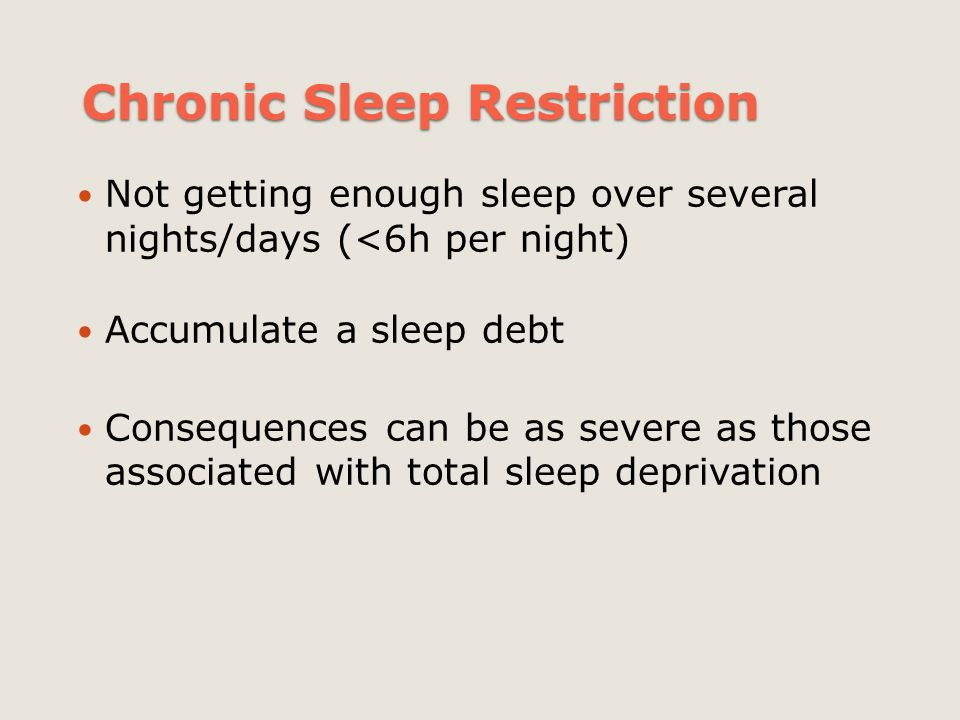 Chronic Sleep Restriction