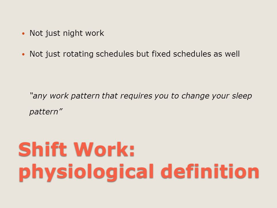 Shift Work: physiological definition