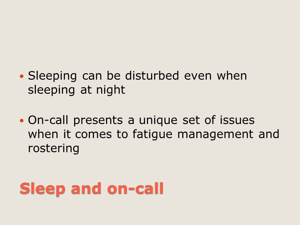 Sleeping can be disturbed even when sleeping at night
