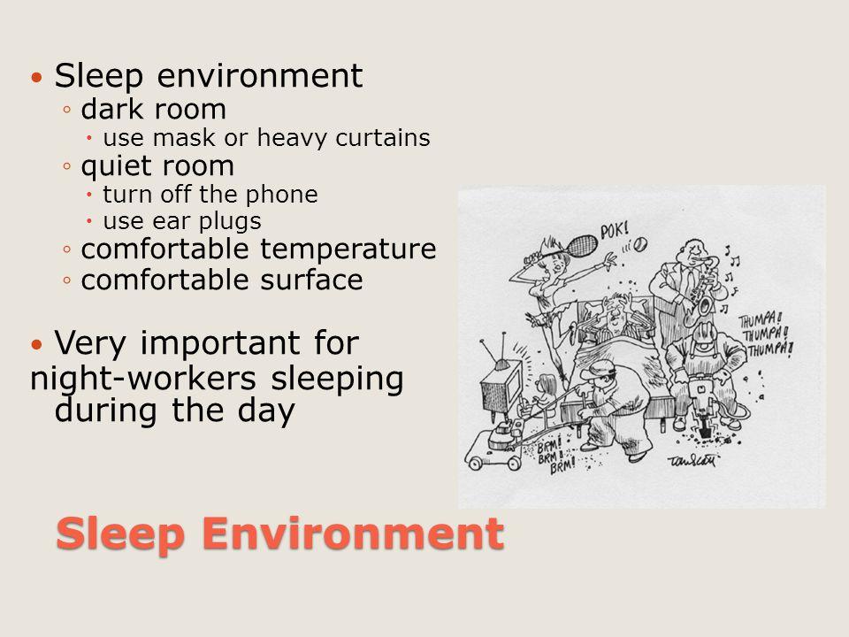 Sleep Environment Sleep environment Very important for
