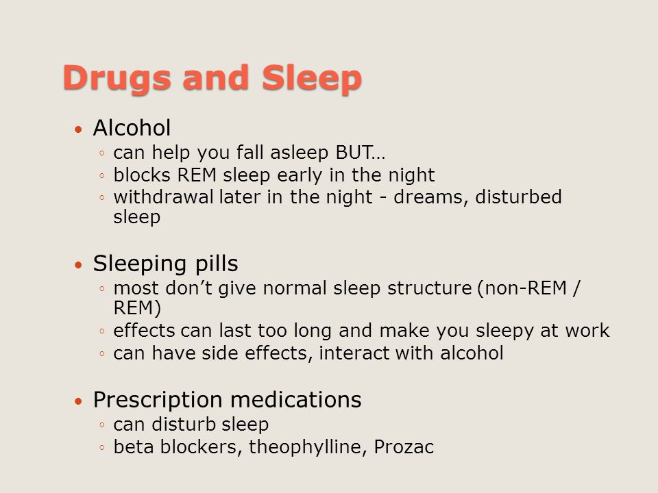 Drugs and Sleep Alcohol Sleeping pills Prescription medications