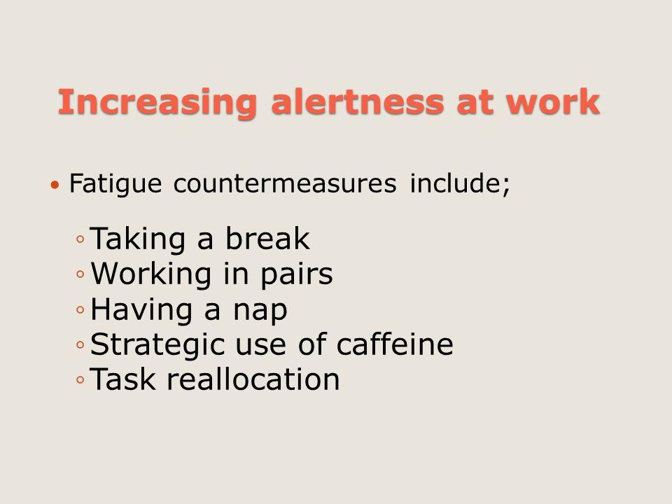 Increasing alertness at work