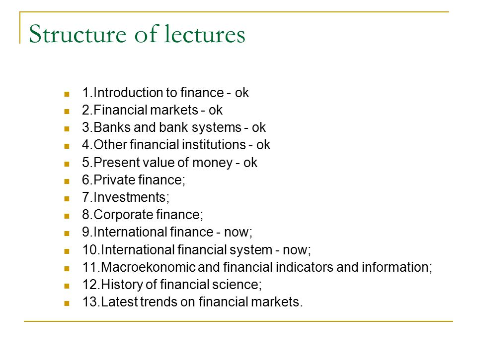 Structure of lectures 1.Introduction to finance - ok