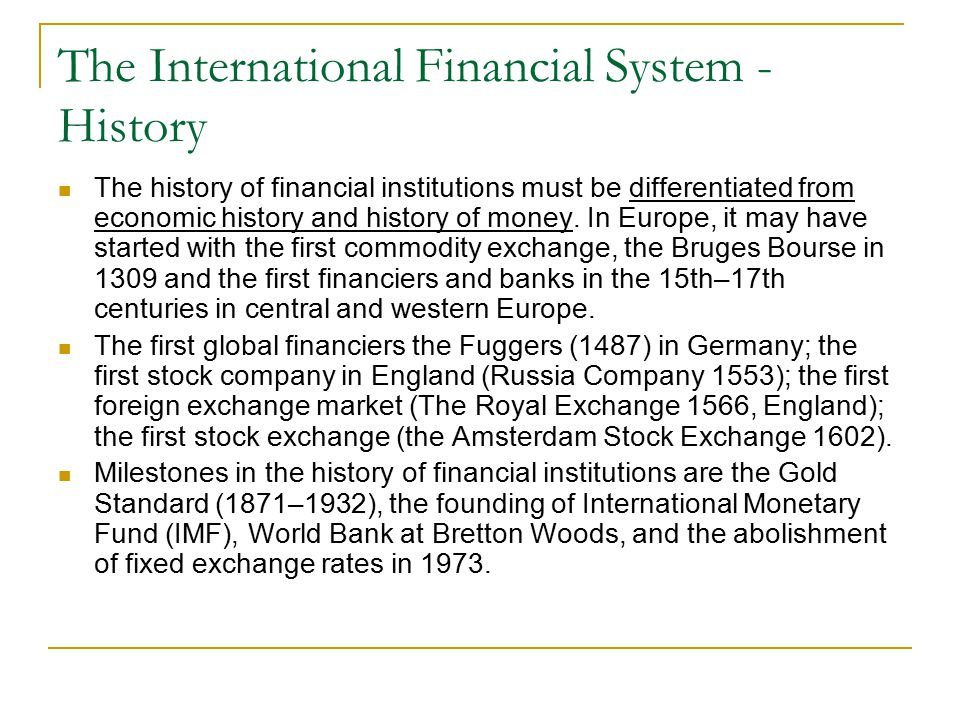 The International Financial System - History