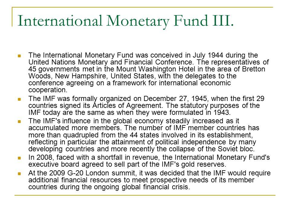 International Monetary Fund III.