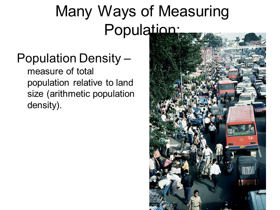 Many Ways of Measuring Population: