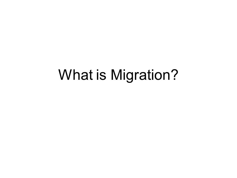 What is Migration