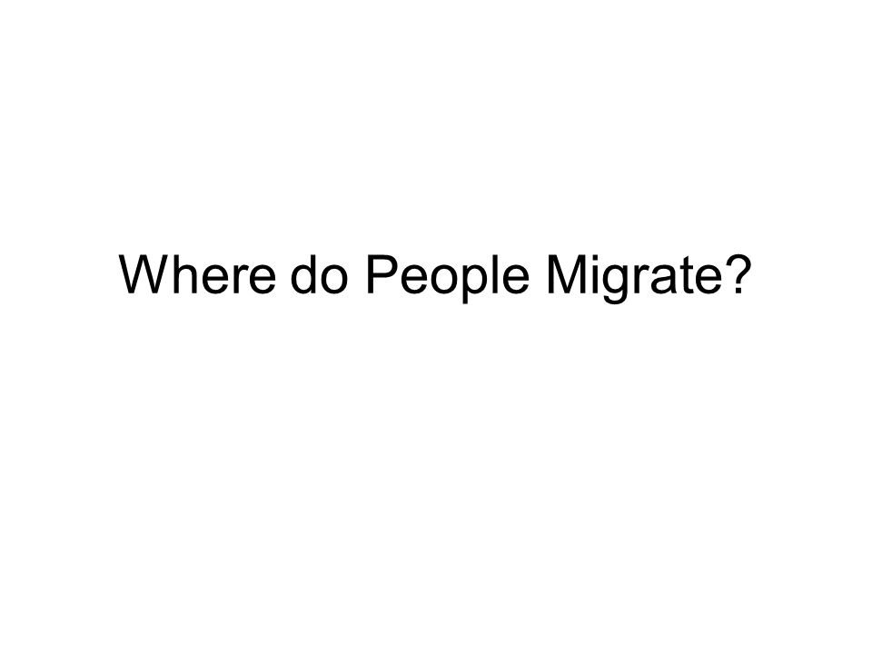 Where do People Migrate