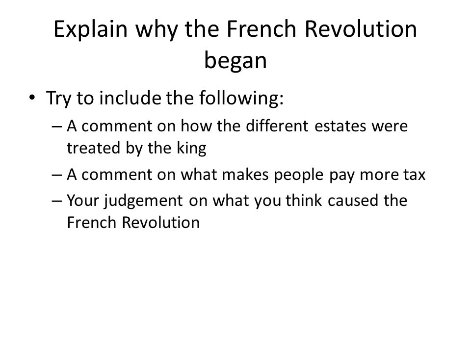 Explain why the French Revolution began