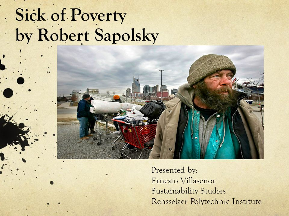 Sick of Poverty by Robert Sapolsky