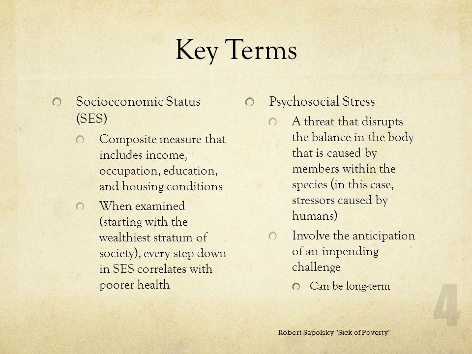 Key Terms Socioeconomic Status (SES) Psychosocial Stress