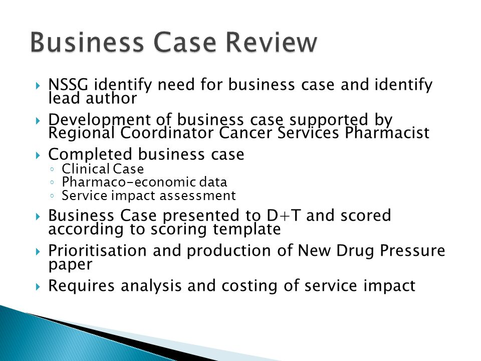 Business Case Review NSSG identify need for business case and identify lead author.