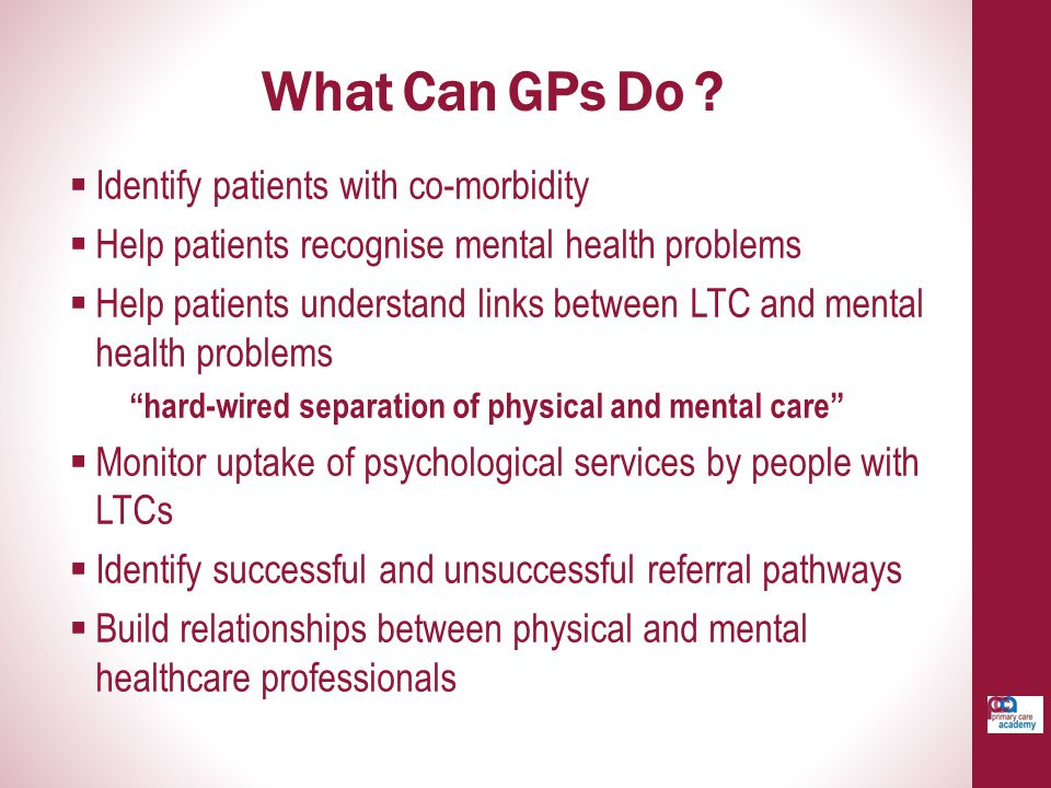 What Can GPs Do Identify patients with co-morbidity