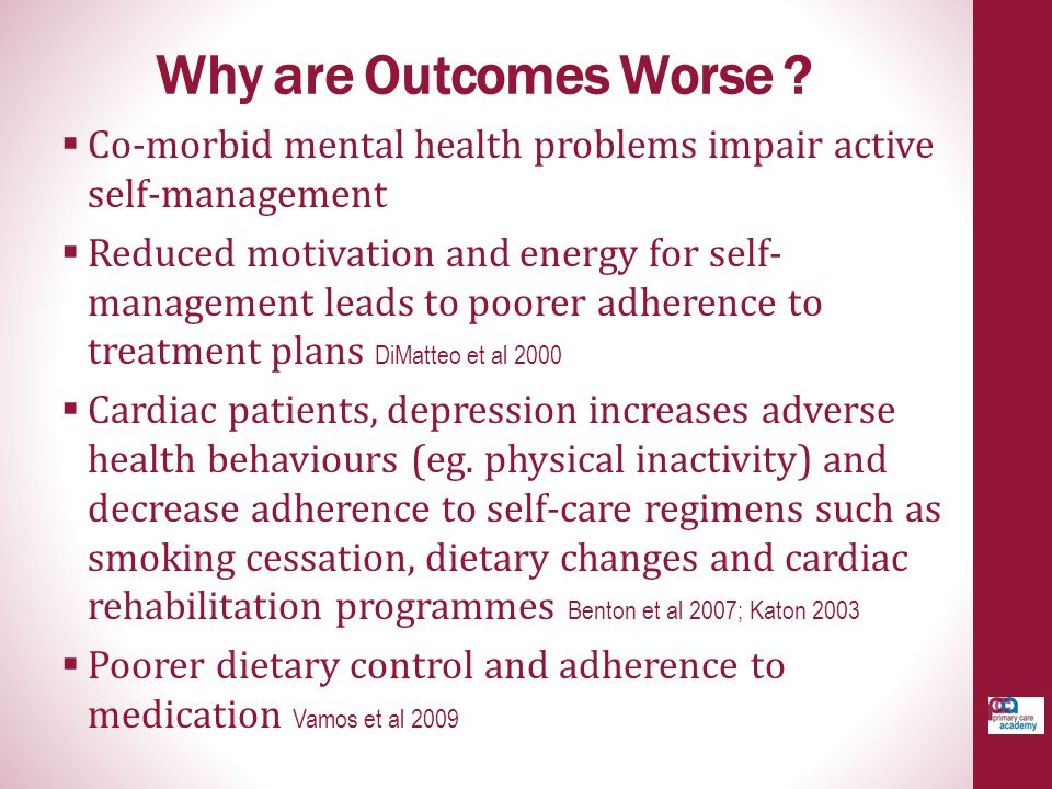 Why are Outcomes Worse Co-morbid mental health problems impair active self-management.