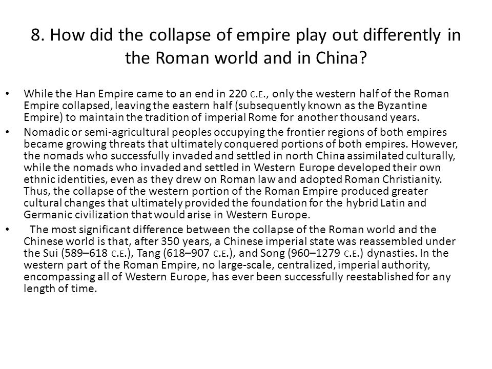 8. How did the collapse of empire play out differently in the Roman world and in China