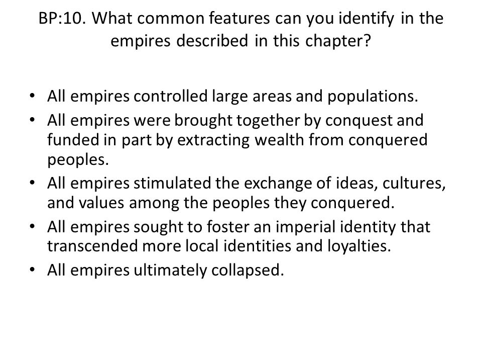 BP:10. What common features can you identify in the empires described in this chapter