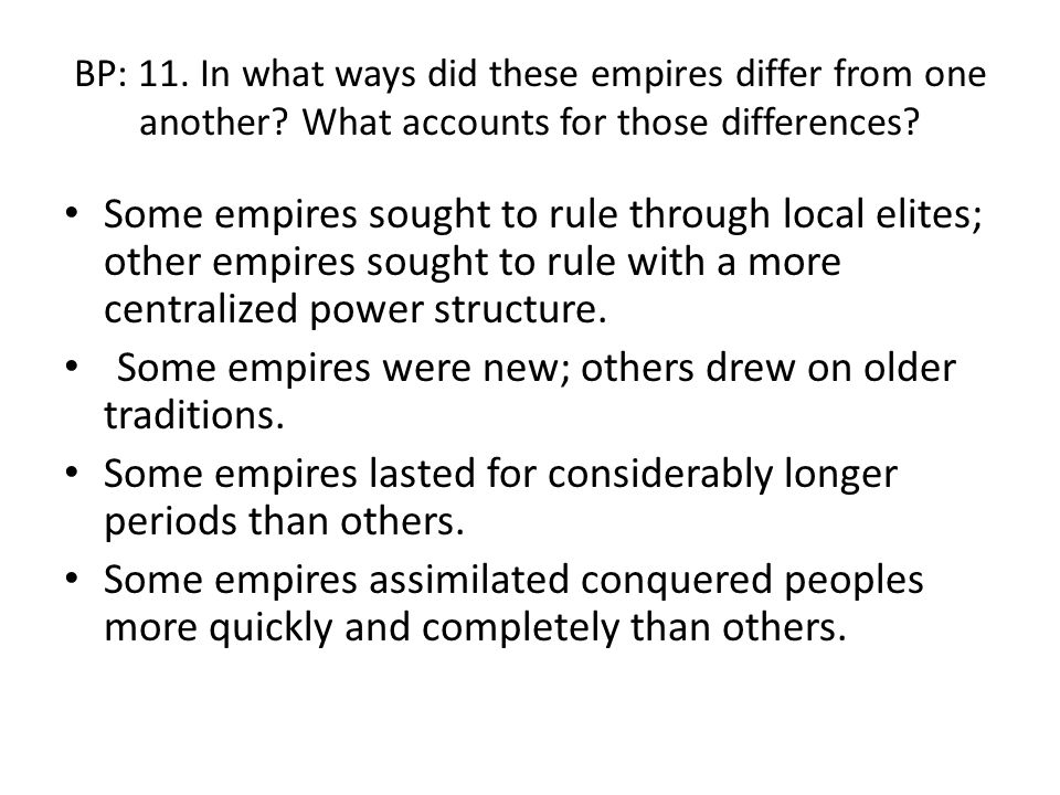 Some empires were new; others drew on older traditions.