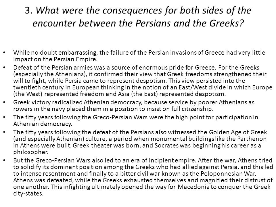 3. What were the consequences for both sides of the encounter between the Persians and the Greeks