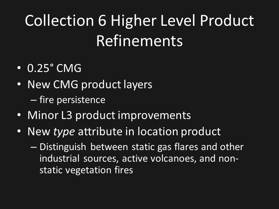 Collection 6 Higher Level Product Refinements