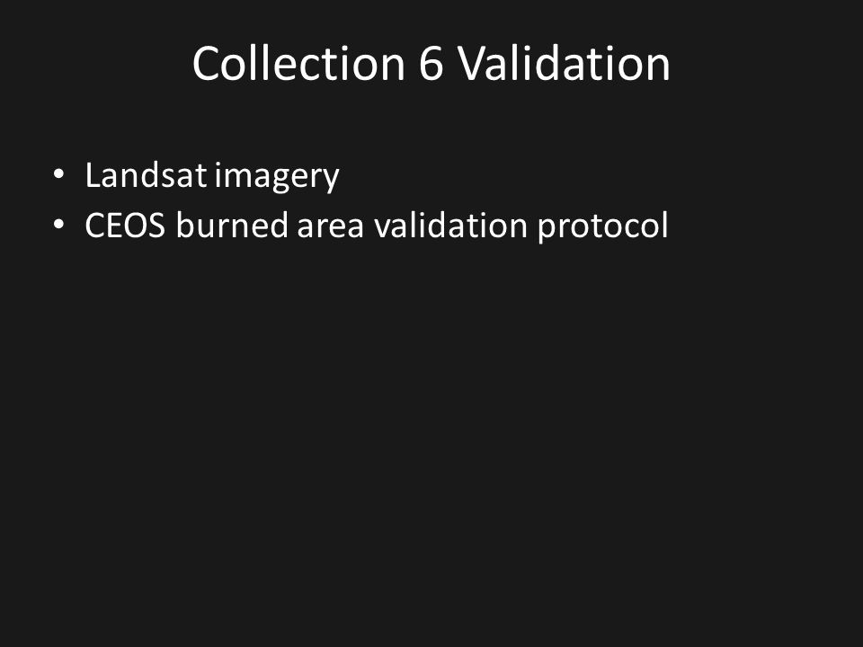 Collection 6 Validation