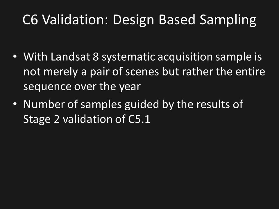 C6 Validation: Design Based Sampling