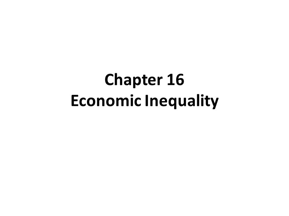 Chapter 16 Economic Inequality