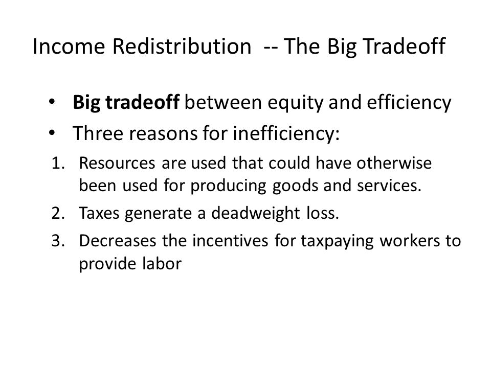 Income Redistribution -- The Big Tradeoff