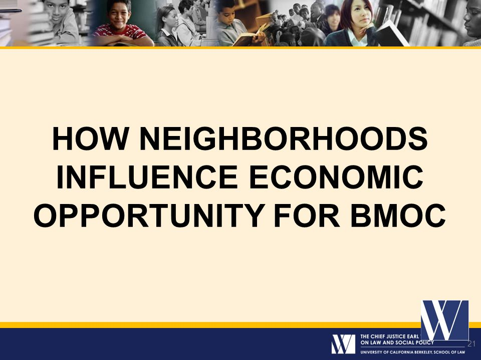 HOW NEIGHBORHOODS INFLUENCE ECONOMIC OPPORTUNITY FOR BMOC