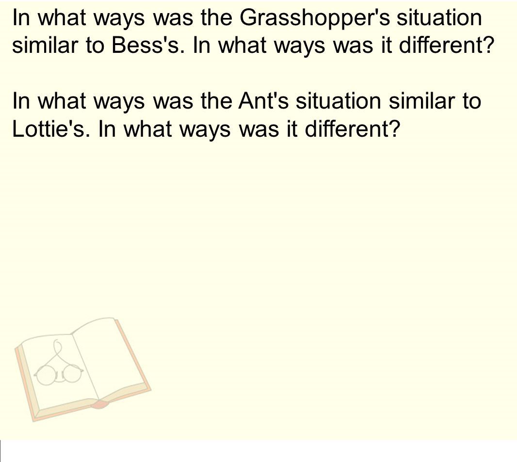 In what ways was the Grasshopper s situation similar to Bess s
