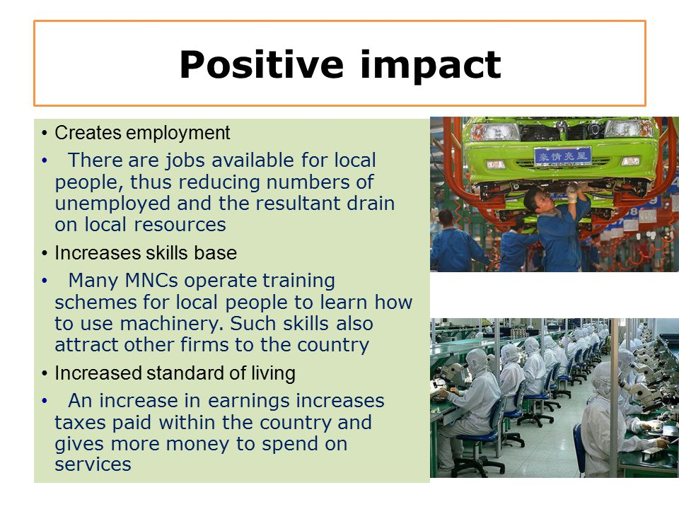 Positive impact Increases skills base Increased standard of living