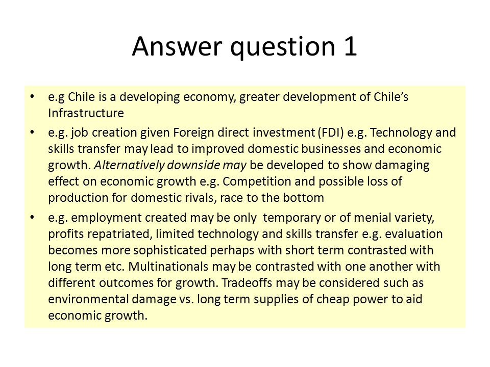 Answer question 1 e.g Chile is a developing economy, greater development of Chile's Infrastructure.