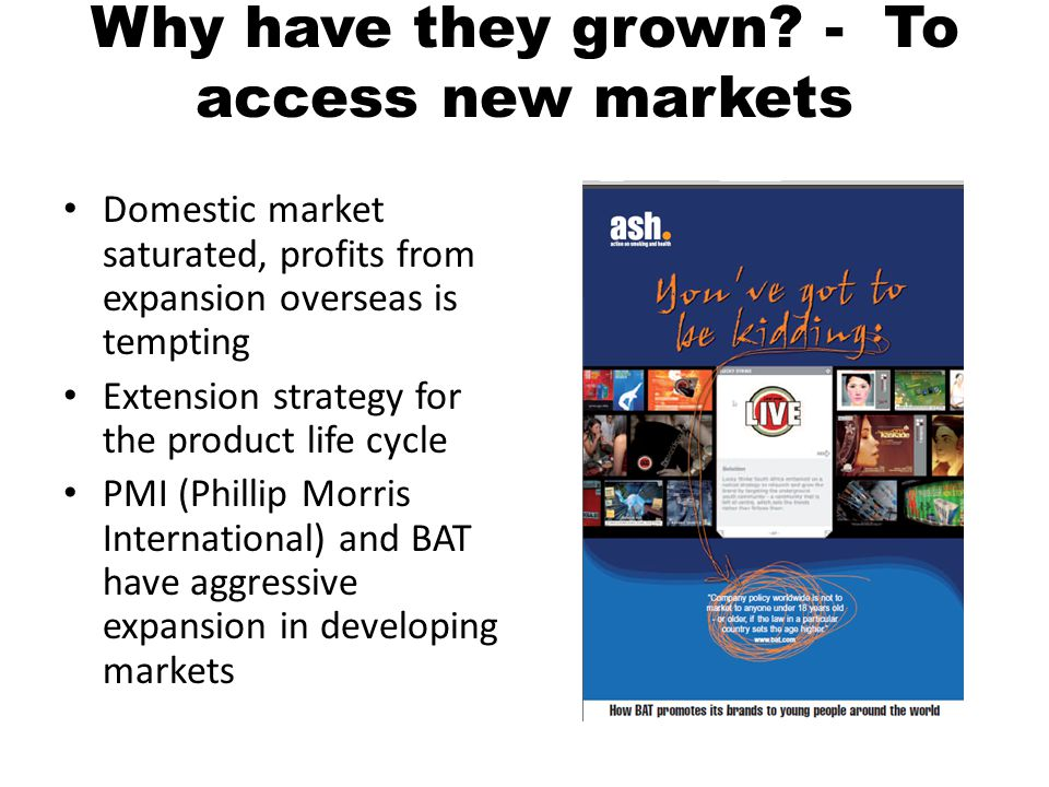 Why have they grown - To access new markets