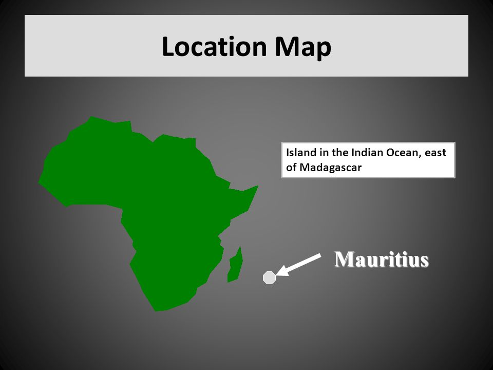 Location Map Island in the Indian Ocean, east of Madagascar Mauritius
