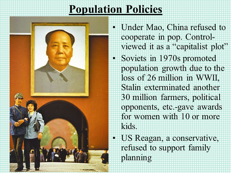 Population Policies Under Mao, China refused to cooperate in pop. Control-viewed it as a capitalist plot