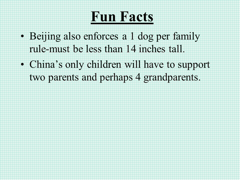 Fun Facts Beijing also enforces a 1 dog per family rule-must be less than 14 inches tall.