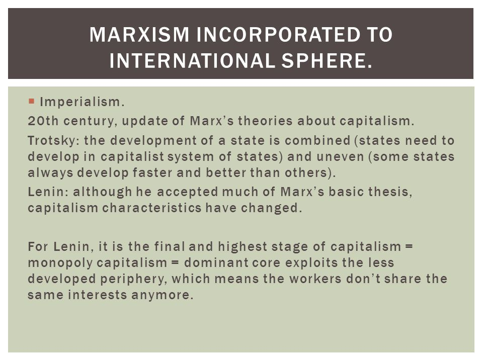 Marxism incorporated to international sphere.