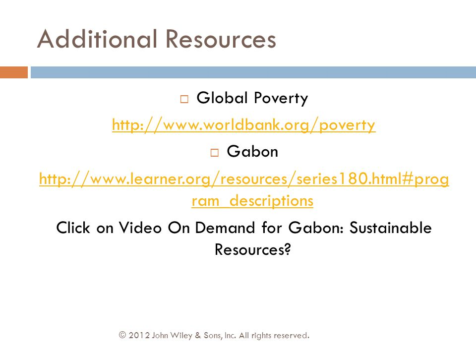 Additional Resources Global Poverty http://www.worldbank.org/poverty