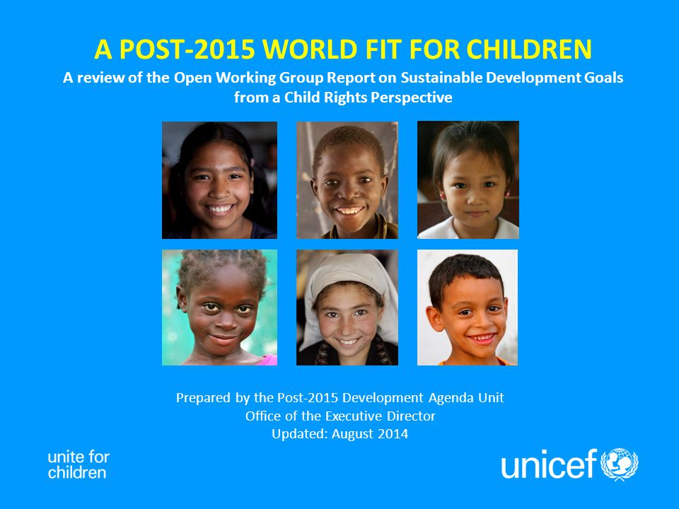 A POST-2015 WORLD FIT FOR CHILDREN A review of the Open Working Group Report on Sustainable Development Goals from a Child Rights Perspective