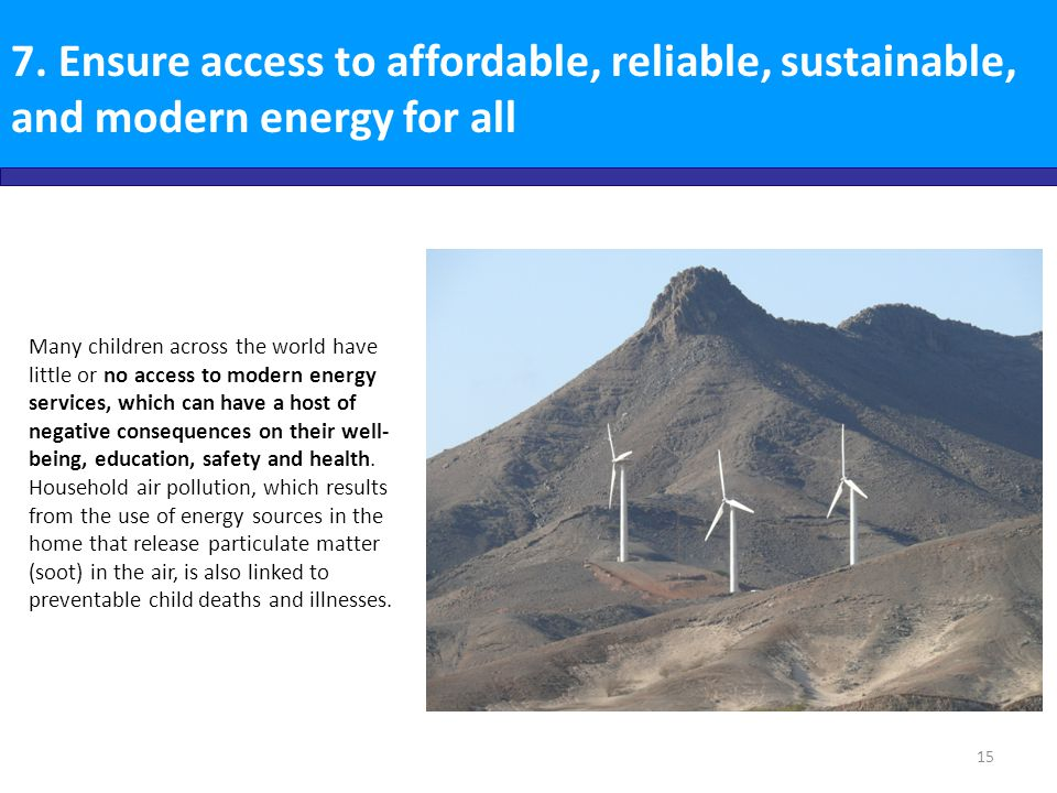 7. Ensure access to affordable, reliable, sustainable, and modern energy for all