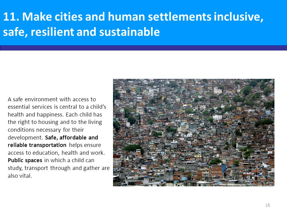 11. Make cities and human settlements inclusive, safe, resilient and sustainable