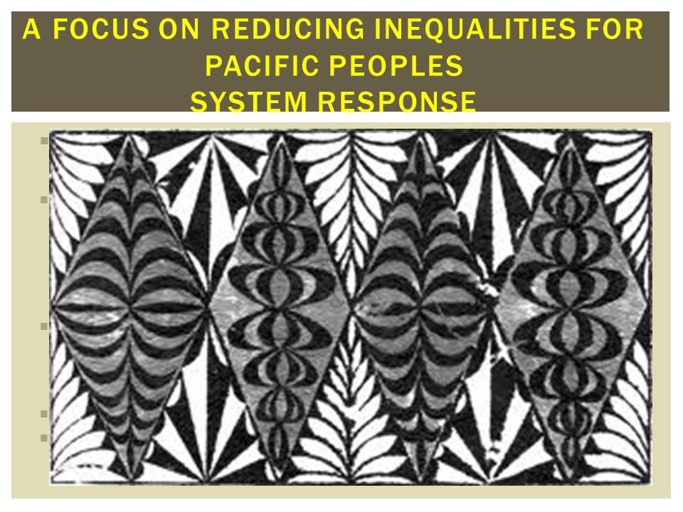 A Focus on Reducing inequalities For Pacific Peoples System Response