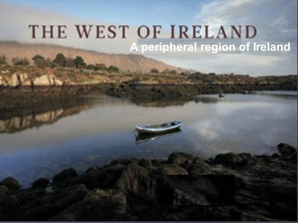 A peripheral region of Ireland