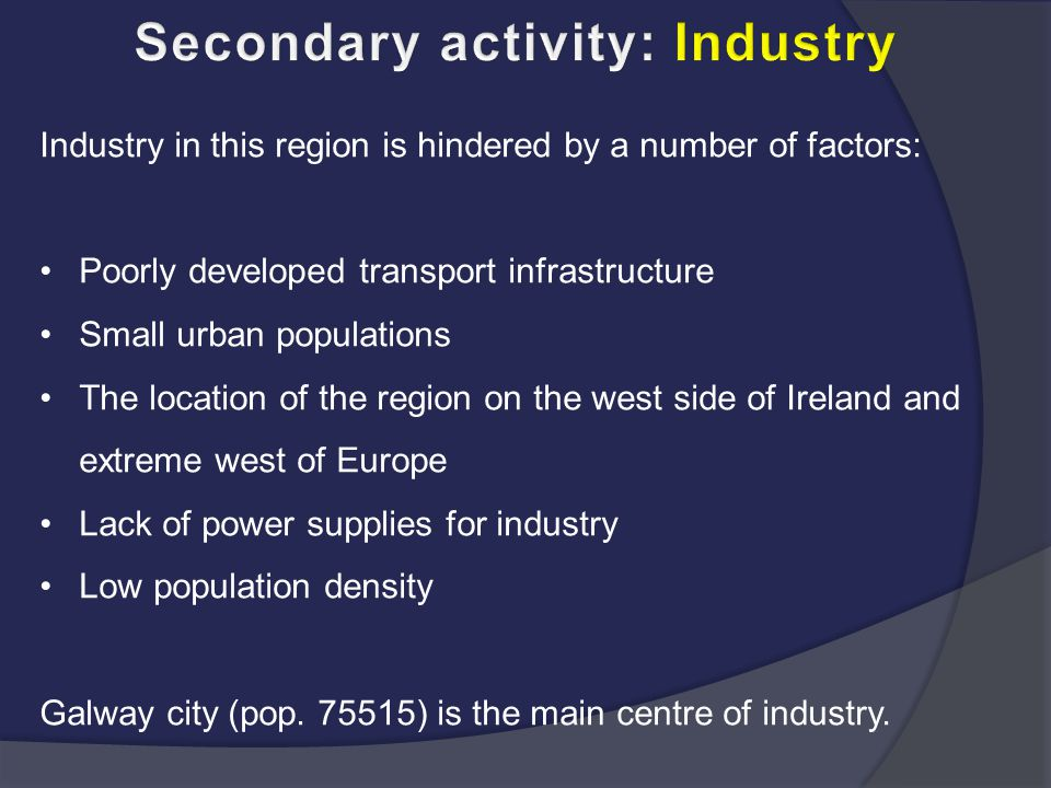 Secondary activity: Industry