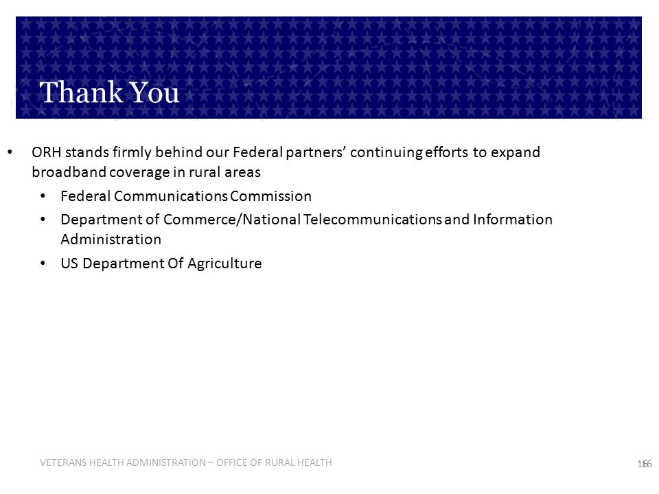 Thank You ORH stands firmly behind our Federal partners' continuing efforts to expand broadband coverage in rural areas.
