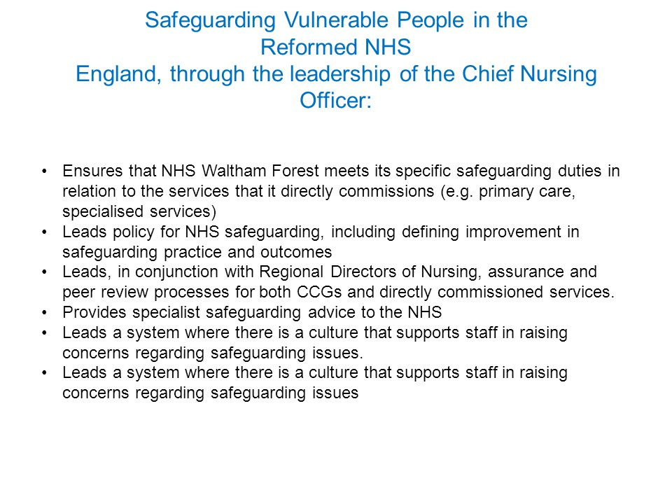 Safeguarding Vulnerable People in the Reformed NHS England, through the leadership of the Chief Nursing Officer:
