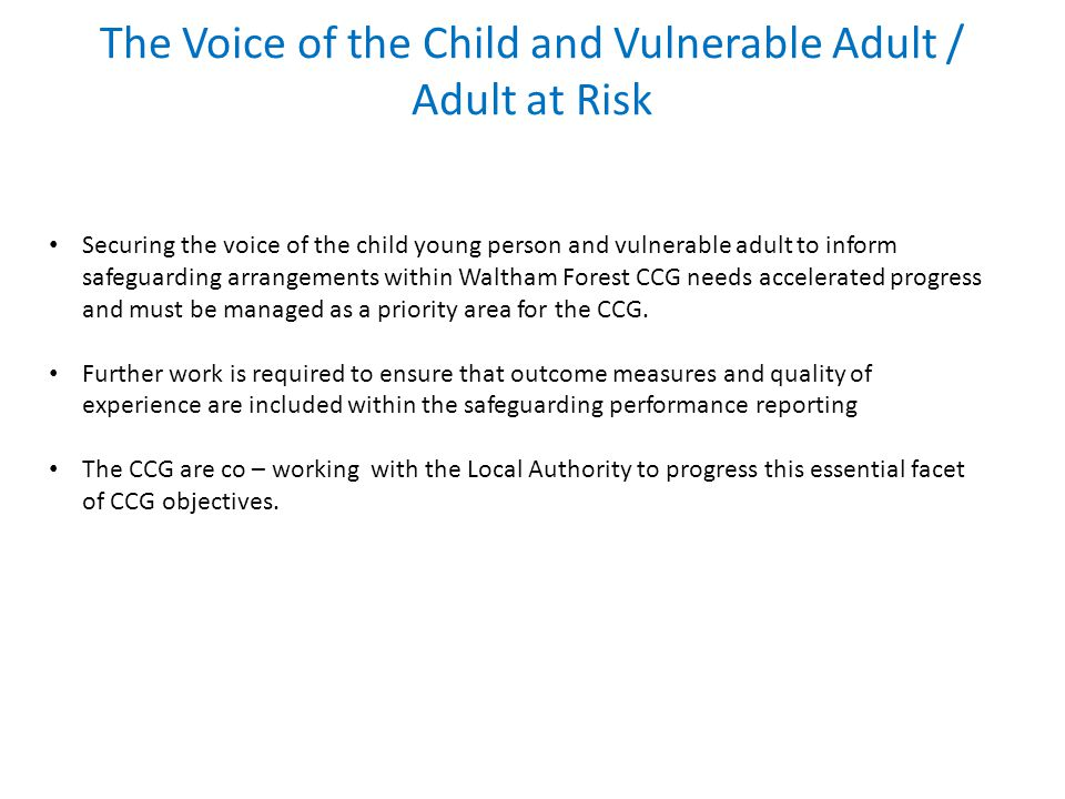 The Voice of the Child and Vulnerable Adult / Adult at Risk