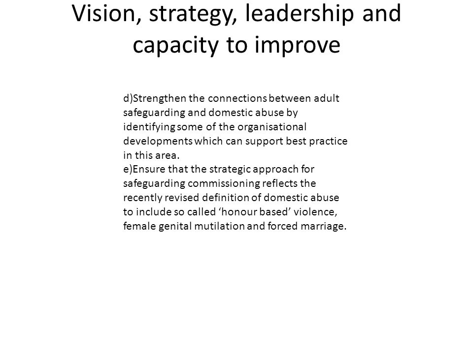 Vision, strategy, leadership and capacity to improve