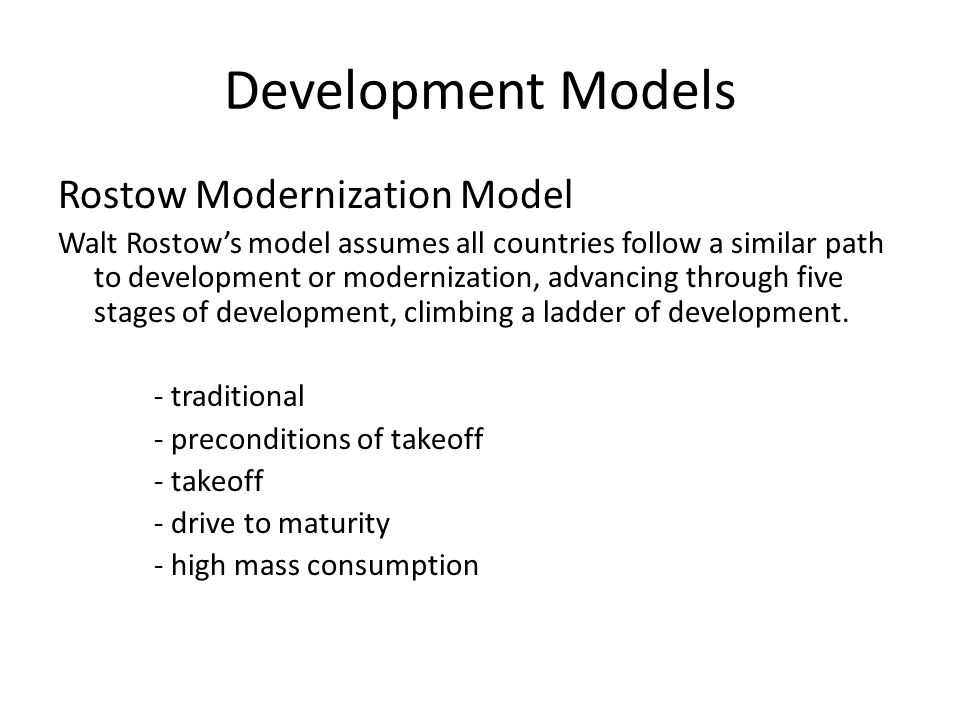 Development Models Rostow Modernization Model