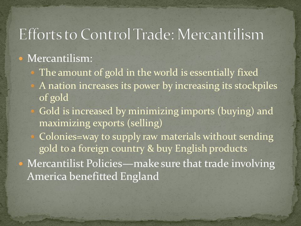 Efforts to Control Trade: Mercantilism